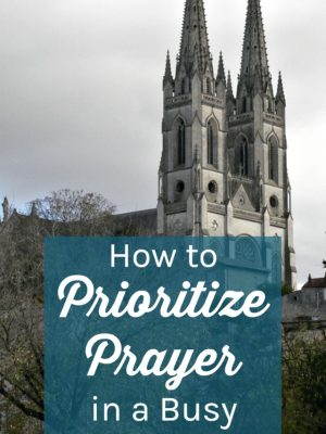 Prayer should be a daily priority for all Christian women--but sometimes it seems like we never have the time! Here are a few easy ways to add prayer into your daily schedule, no matter how busy.