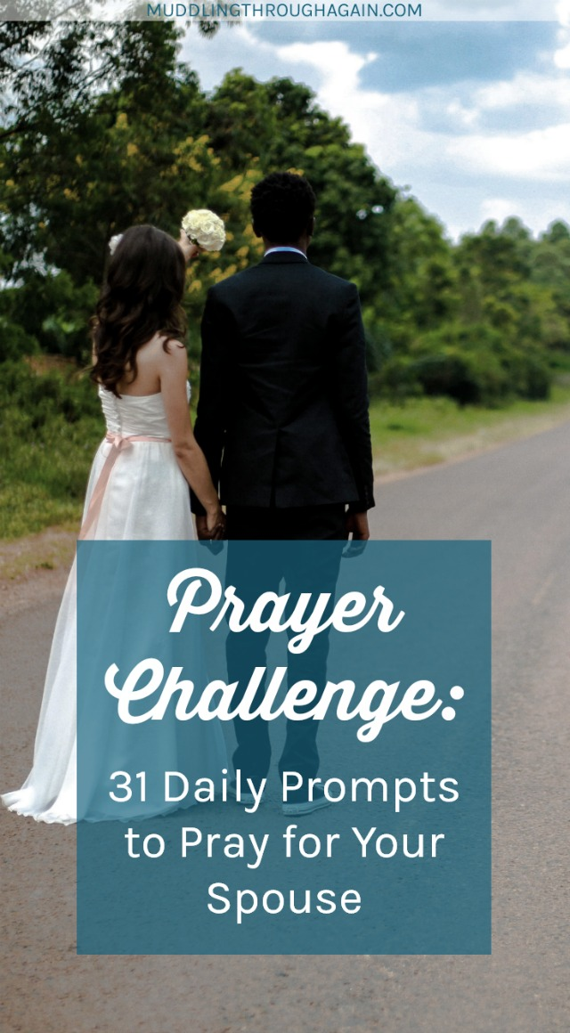 31-day prayer challenge! Daily prompts to inspire you to pray for your spouse. Discover tips to focus your daily prayers.