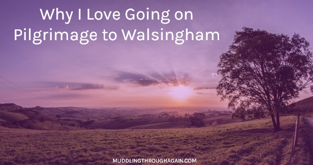 Why I Love Going on Pilgrimage to Walsingham -- Discover the Catholic tradition of going on pilgrimage.