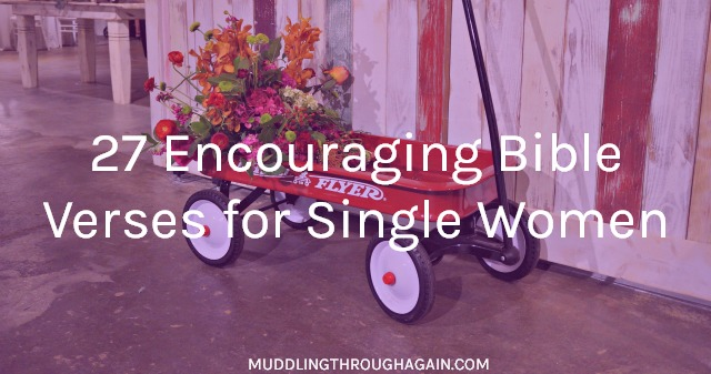 Sometimes it feels like there's not much out there for single Christian women. However, the Bible speaks to all people, not just wives. Find encouragement in these Bible verses for singles.