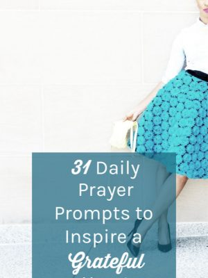 "Woman in blue skirt, text overlay reads: ""31 Daily Prayer Prompts to Inspire a Grateful Heart"""