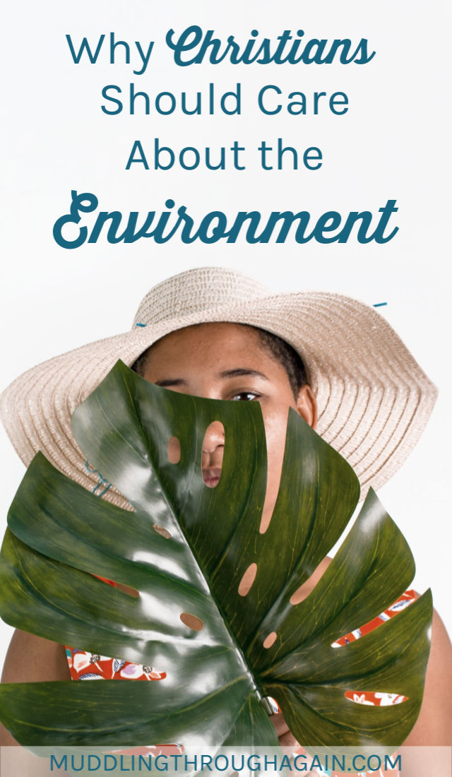 Woman wearing a hat and holding a large leaf. Text overlay reads: Why Christians Should Care About the Environment